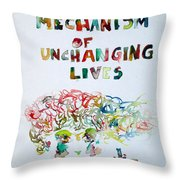 Tied To A Mechanism Of Unchanging Lives Throw Pillow