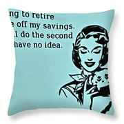 Time To Retire Throw Pillow