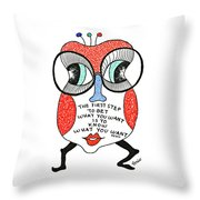 To Get What You Want Throw Pillow