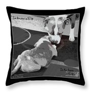 To Know A Pit Is To Love Throw Pillow