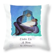 Unto Us A Son Is Given  Throw Pillow