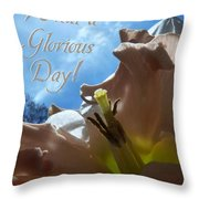 V Glorious Day Words Throw Pillow