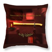 Valentine Two Ways To Put This Fire Out Throw Pillow