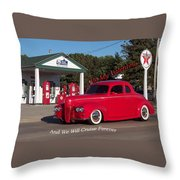 Valentine We Will Cruise Forever Throw Pillow