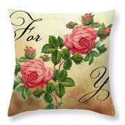 Vintage Roses For You Throw Pillow
