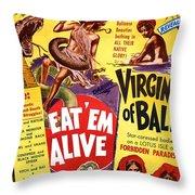 Virgins Of Bali Eatem Alive Throw Pillow