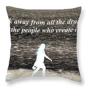 Walk Away From The Drama Throw Pillow