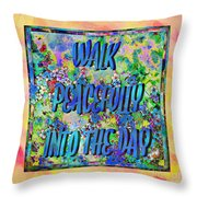 Walk Peacefully Into The Day 2 Throw Pillow