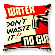 War Poster - Ww2 - No Water No Guns Throw Pillow
