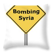 Warning Sign Bombing Syria Throw Pillow