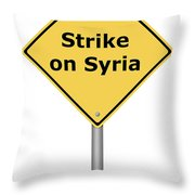 Warning Sign Strike On Syria Throw Pillow