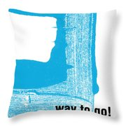 Way To Go- Congratulations Greeting Card Throw Pillow by Linda Woods
