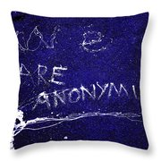 We Are Anonymus  Throw Pillow