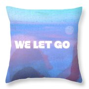 We Let Go Throw Pillow