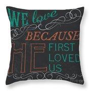 We Love.... Throw Pillow