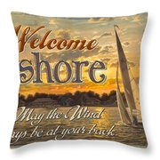 Welcome Ashore Sign Throw Pillow