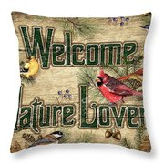 Welcome Nature Lovers Throw Pillow