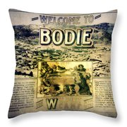 Welcome To Bodie California Throw Pillow