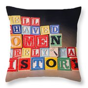Well Behaved Women Rarely Make History Throw Pillow