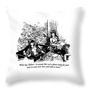 Well, Hey, Robin - It Sounds Like We're Throw Pillow