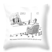 Well, Stoddard, I Think I've Bounced Enough Ideas Throw Pillow