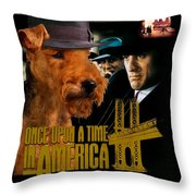 Welsh Terrier Art Canvas Print - Once Upon A Time In America Movie Poster Throw Pillow