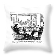 What Are Your Plans?  Are You Always Going Throw Pillow