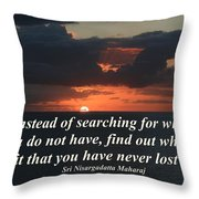 What Is It That You Have Never Lost Throw Pillow