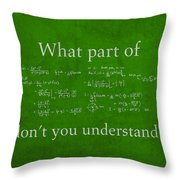 What Part Don't You Understand Math Formula Humor Poster Throw Pillow