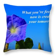 What You Are Feeling Now Throw Pillow
