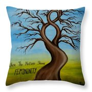When The Nature Shows Femininity Throw Pillow