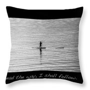 Where You Lead Throw Pillow
