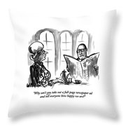 Why Can't You Take Out A Full-page Newspaper Ad Throw Pillow