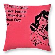 Winning An Argument Throw Pillow