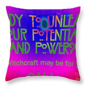 Witchcraft May Be For You Throw Pillow