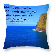 Without A Humble Confidence Throw Pillow