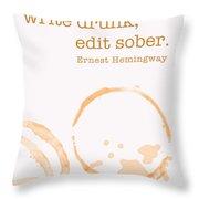 Write Drunk On Whiskey Throw Pillow