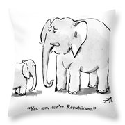 Yes, Son, We're Republicans Throw Pillow