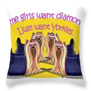 Yorkies Are A Girls Best Friends Throw Pillow