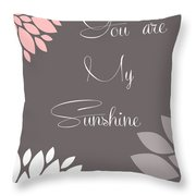 You Are My Sunshine Peony Flowers Throw Pillow
