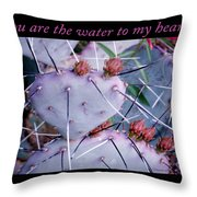 You Are The Water For My Heart 7 Throw Pillow
