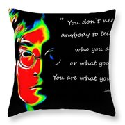 You Are What You Are Throw Pillow