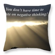 You Do Not Have Time Throw Pillow