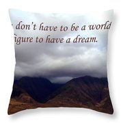 You Do Not Have To Be Throw Pillow