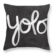 You Only Live Once Throw Pillow