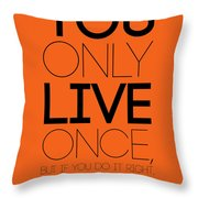 You Only Live Once Poster Orange Throw Pillow