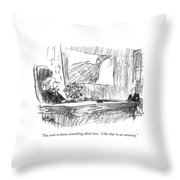 You Seem To Know Something About Law.  I Like Throw Pillow by Robert Weber