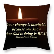 Your Change Is Inevitable Throw Pillow