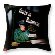 Youre In Business Throw Pillow