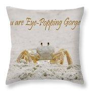 Eye Popping Gorgeous Throw Pillow